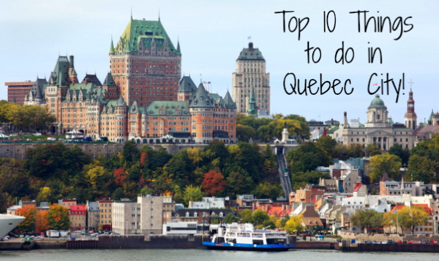 Top 10 Things to do in Quebec City
